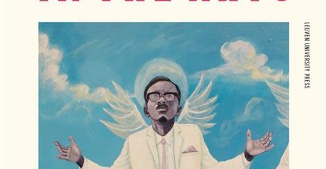 Lumumba in the Arts, a new volume edited by Matthias De Groof
